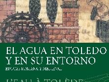 El agua en Toledo y su entorno. Épocas romana y medieval