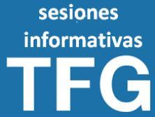Trabajo Fin de Grado. Sesiones informativas para 4º curso